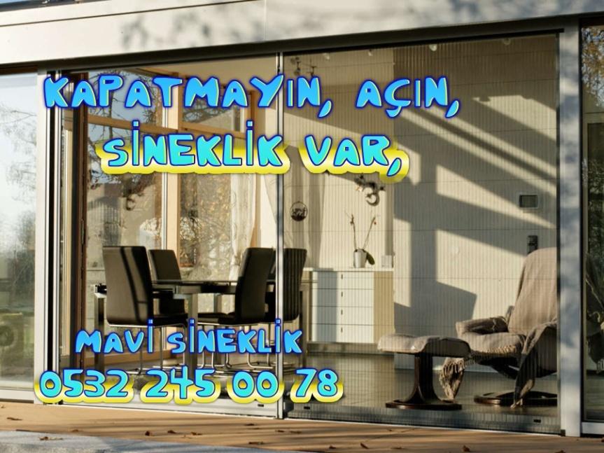 KAPATMAYIN, AÇIN, SİNEKLİK VAR, MAVİ SİNEKLİK, 0532 245 0078